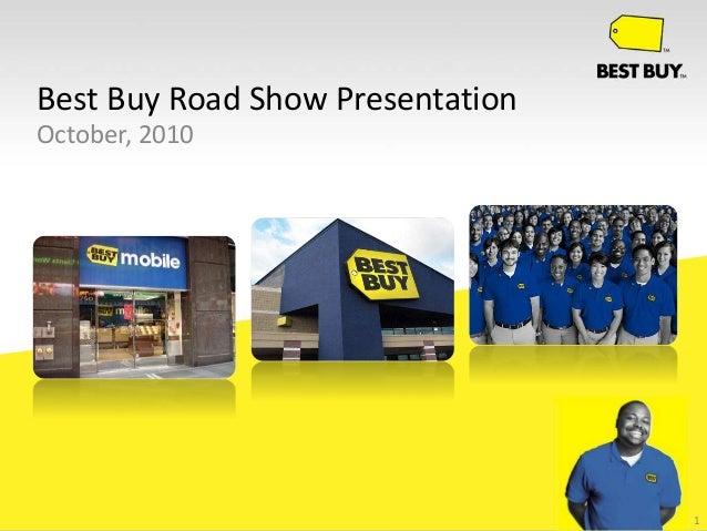 Best Buy Road Show Presentation October, 2010 1