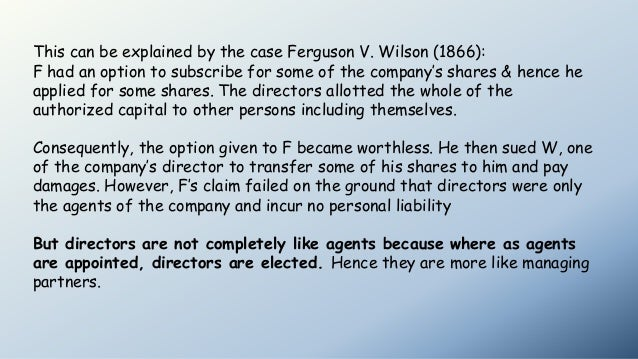 This can be explained by the case Ferguson V. Wilson (1866): F had an option to subscribe for some of the company's shares...