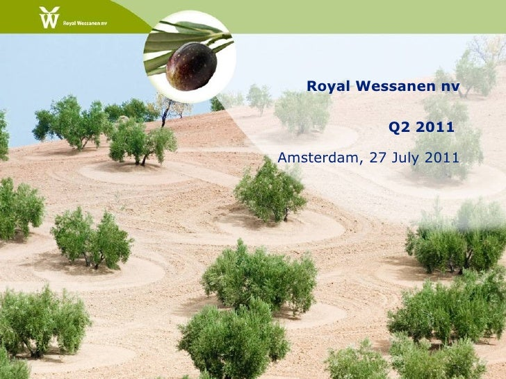 Royal Wessanen nv             Q2 2011Amsterdam, 27 July 2011