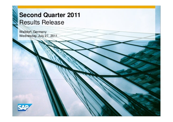 Second Quarter 2011Results ReleaseWalldorf, GermanyWednesday, July 27, 2011