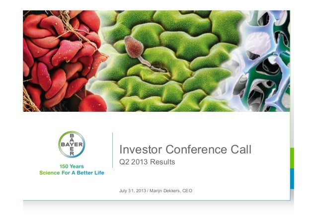 Q2 2013 Results Investor Conference Call July 31, 2013 / Marijn Dekkers, CEO