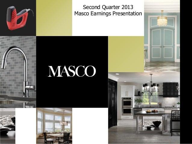 Second Quarter 2013 Masco Earnings Presentation