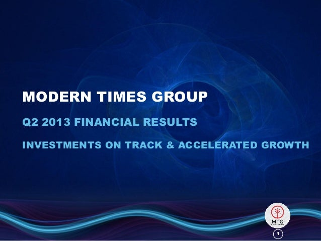 11 MODERN TIMES GROUP Q2 2013 FINANCIAL RESULTS INVESTMENTS ON TRACK & ACCELERATED GROWTH
