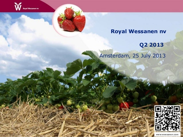 Royal Wessanen nv Q2 2013 Amsterdam, 25 July 2013 www.wessanen.com