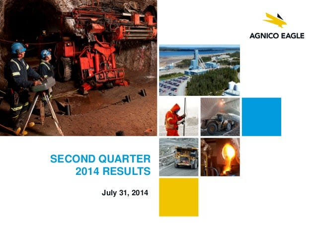 SECOND QUARTER 2014 RESULTS July 31, 2014