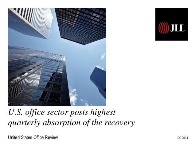 U.S. office sector posts highest quarterly absorption of the recovery United States Office Review Q2 2014