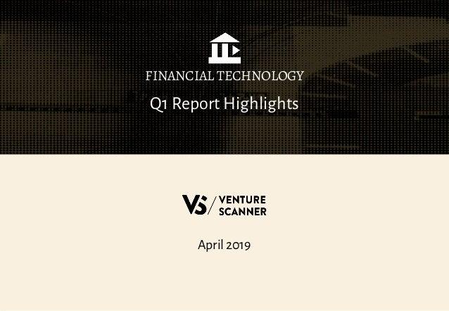 April 2019 Q1 Report Highlights FINANCIAL TECHNOLOGY