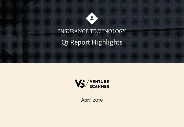 April 2019 Q1 Report Highlights INSURANCE TECHNOLOGY