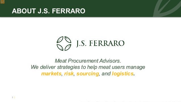 Meat Procurement Advisors. We deliver strategies to help meat users manage markets, risk, sourcing, and logistics. ABOUT J...