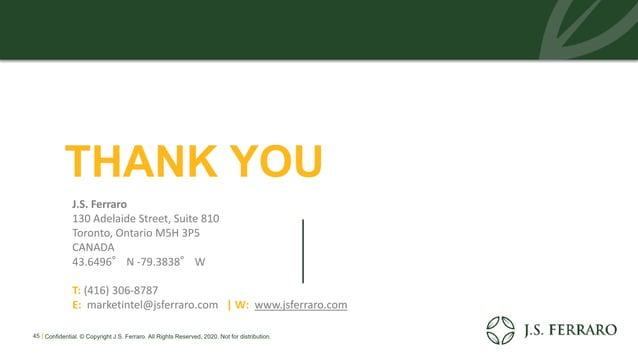 THANK YOU J.S. Ferraro 130 Adelaide Street, Suite 810 Toronto, Ontario M5H 3P5 CANADA 43.6496° N -79.3838° W T: (416) 306-...