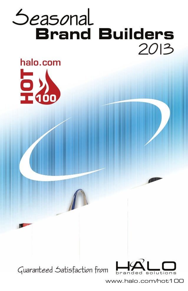 Seasonal     Brand Builders                                     2013halo.comHOT     100Guaranteed Satisfaction from   bran...