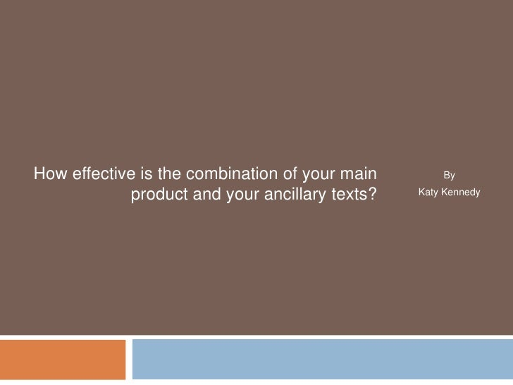 How effective is the combination of your main       By            product and your ancillary texts?   Katy Kennedy