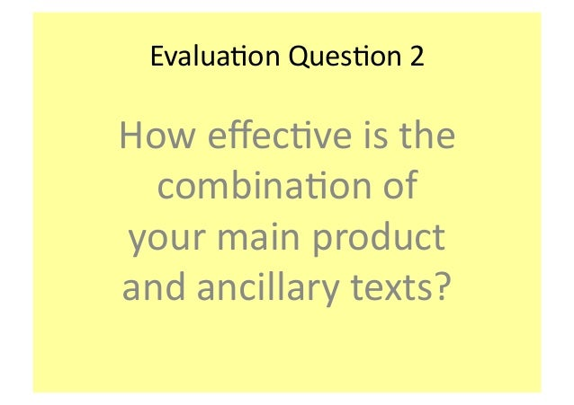 Evalua&on	   Ques&on	   2	    How	   effec&ve	   is	   the	    combina&on	   of	    your	   main	   product	    and	   anci...