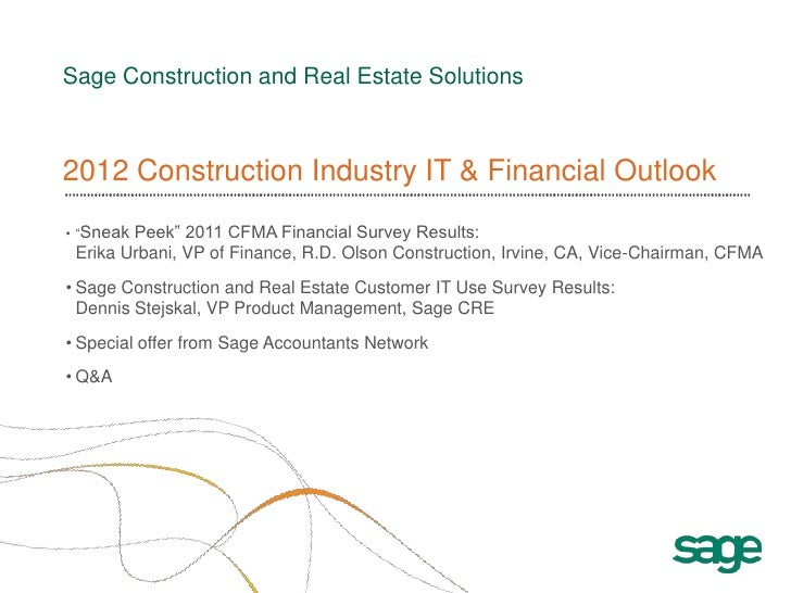 """Sage Construction and Real Estate Solutions2012 Construction Industry IT & Financial Outlook• """"SneakPeek"""" 2011 CFMA Financ..."""