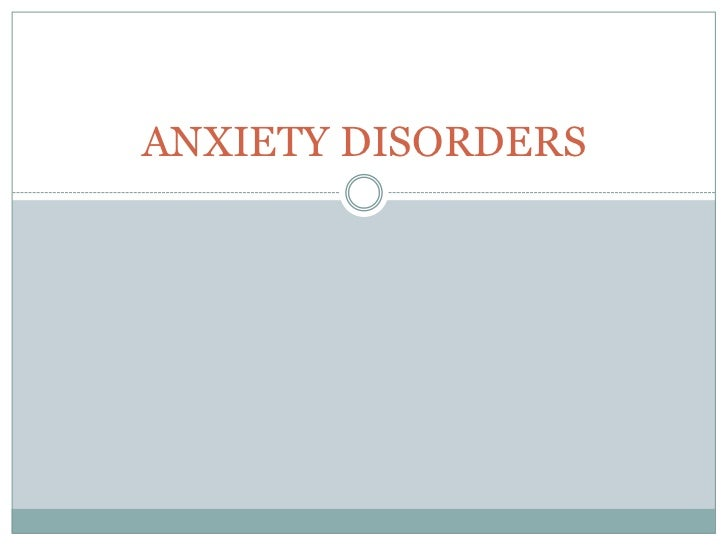 ANXIETY DISORDERS<br />