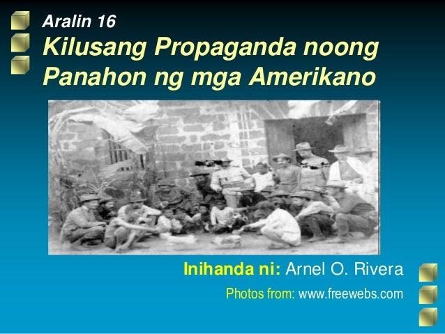 Aralin 16 Kilusang Propaganda noong Panahon ng mga Amerikano Inihanda ni: Arnel O. Rivera Photos from: www.freewebs.com