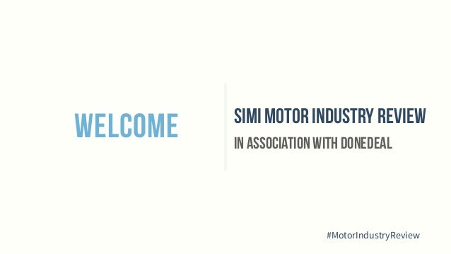 WELCOME SIMI MOTOR industry review IN ASSOCIATION WITH DONEDEAL #MotorIndustryReview