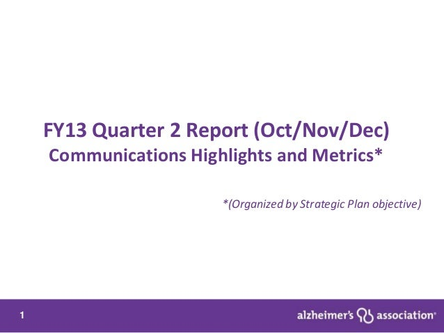 FY13 Quarter 2 Report (Oct/Nov/Dec)    Communications Highlights and Metrics*                       *(Organized by Strateg...