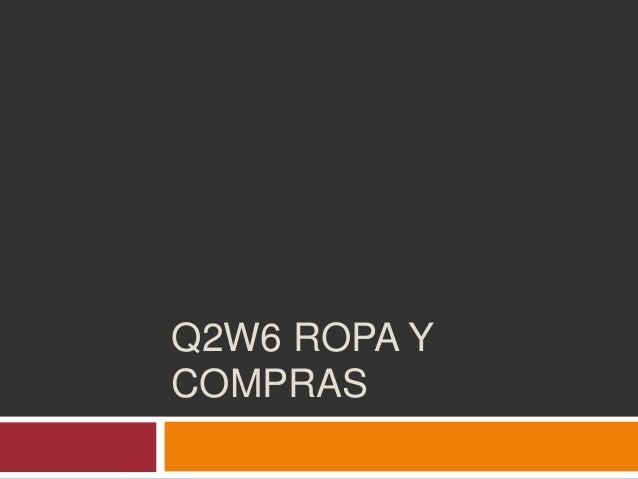 Q2W6 ROPA Y COMPRAS