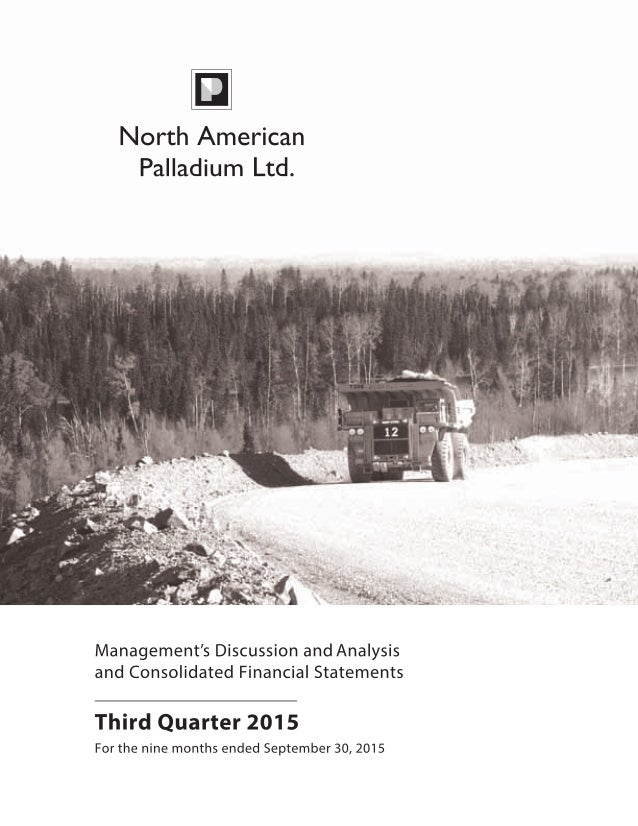 North American Palladium Ltd.    Third Quarter Report 2015    TABLE OF CONTENTS  Page  Management's Discussion and Analy...
