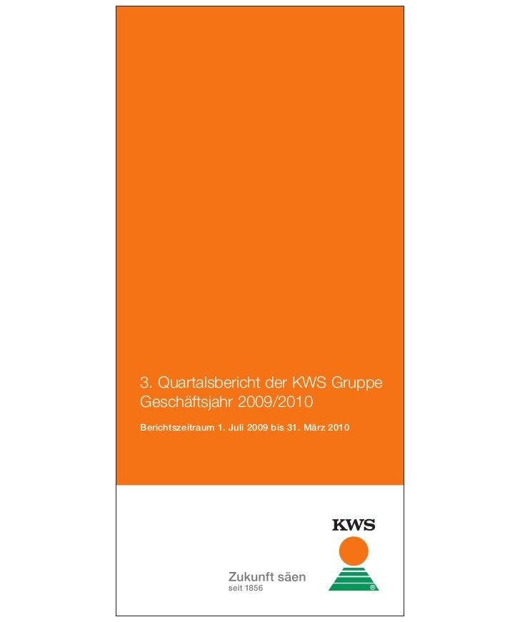 3. Quartalsbericht der KWS GruppeGeschäftsjahr 2009/2010Berichtszeitraum 1. Juli 2009 bis 31. März 2010