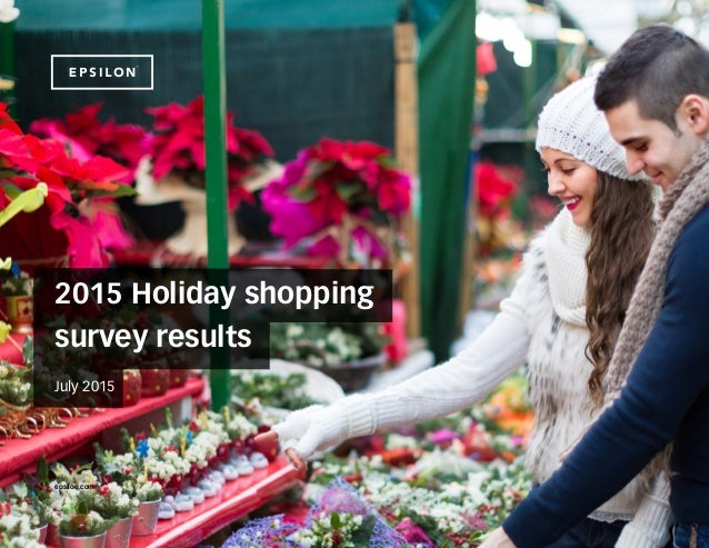 2015 Holiday shopping survey results July 2015 epsilon.com