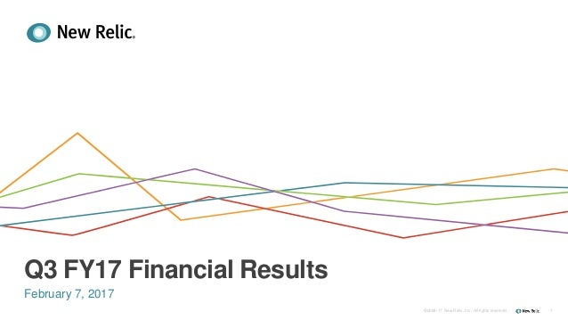 Q3 FY17 Financial Results February 7, 2017 1©2008-17 New Relic, Inc. All rights reserved.