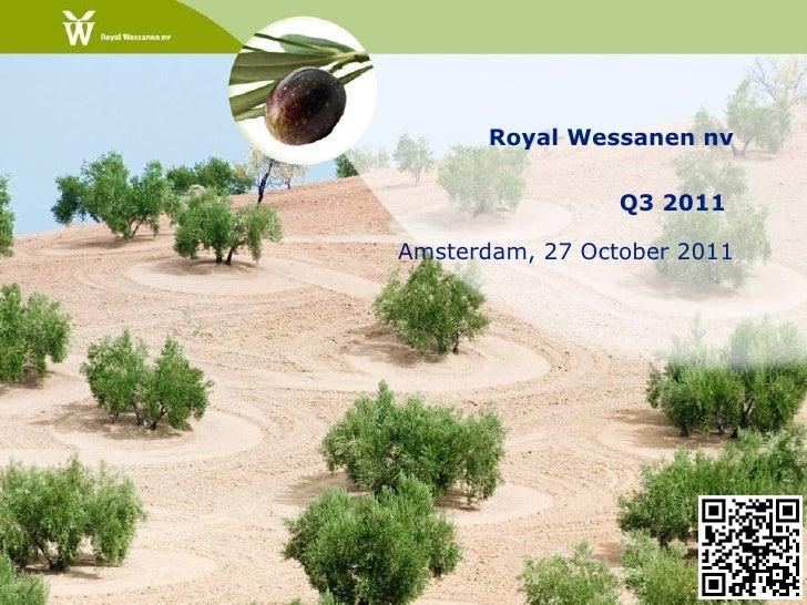 Royal Wessanen nv                 Q3 2011Amsterdam, 27 October 2011