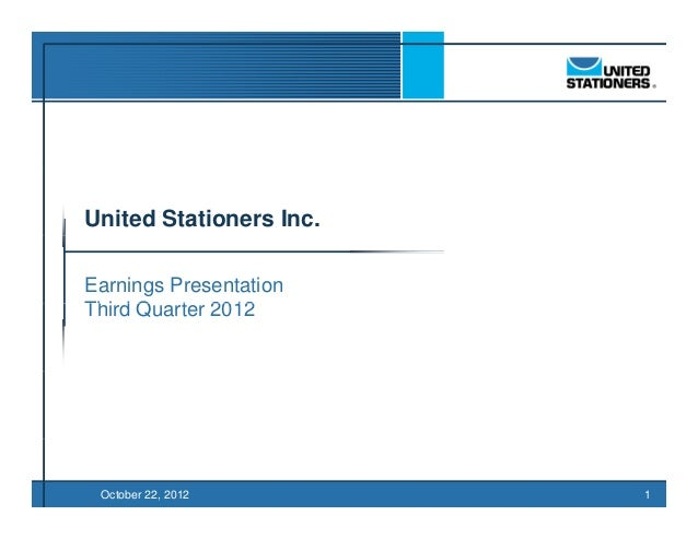 TO BE FILED IN                         CONJUNCTION WITH                          PRESS RELEASEUnited Stationers Inc.Earnin...