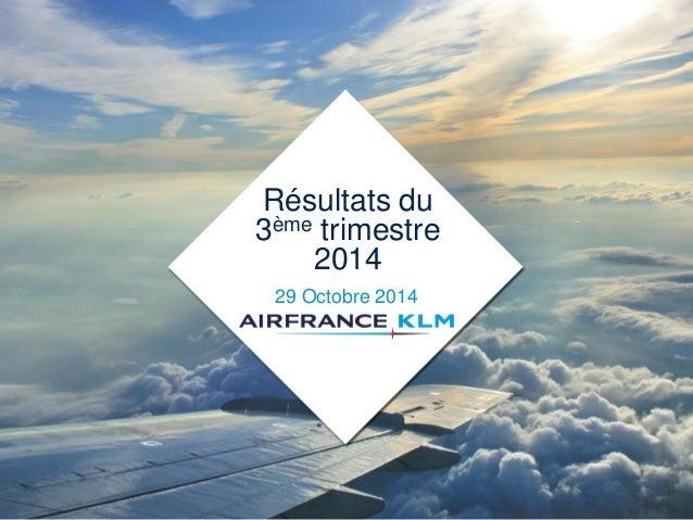 Résultats du 3ème trimestre 2014  29 Octobre 2014