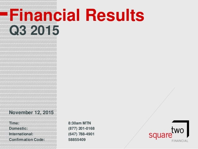 Financial Results Q3 2015 November 12, 2015 Time: 8:30am MTN Domestic: (877) 201-0168 International: (647) 788-4901 Confir...