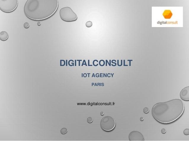 DIGITALCONSULT IOT AGENCY PARIS www.digitalconsult.fr
