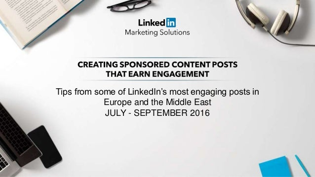 Tips from some of LinkedIn's most engaging posts in Europe and the Middle East JULY - SEPTEMBER 2016