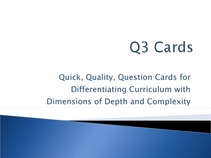 Quick, Quality, Question Cards for Differentiating Curriculum with Dimensions of Depth and Complexity