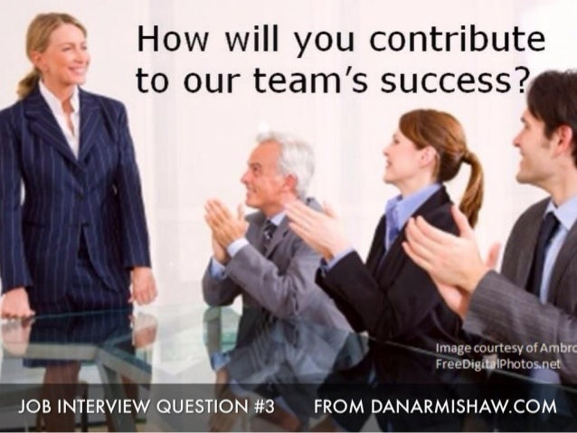 "Prepare for the ""How will You Contribute to our Success"" Job Interview Question"