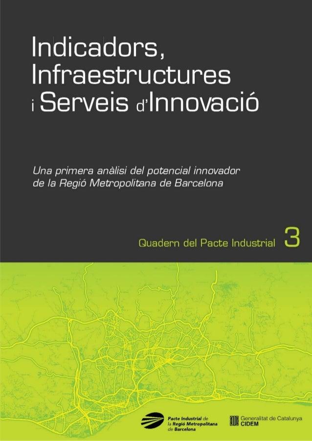 Quadern núm. 3: Innovació  Indicadors, infraestructures i serveis d'innovació Una primera anàlisi del potencial innovador ...