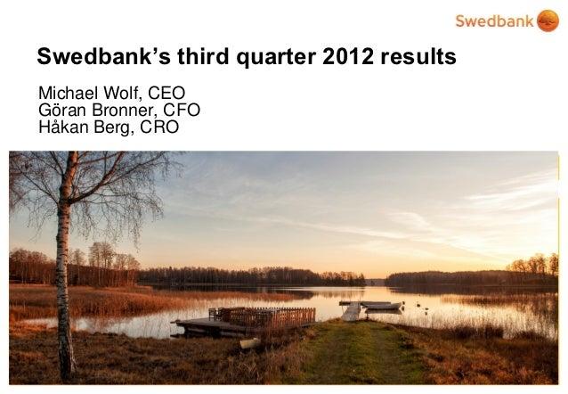Swedbank's third quarter 2012 resultsMichael Wolf, CEOGöran Bronner, CFOHåkan Berg, CRO