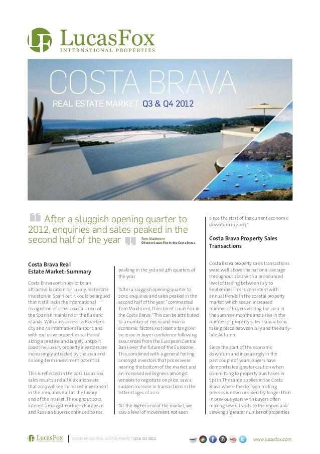 COSTA BRAVA            REAL ESTATE MARKET Q3 & Q4 2012   After a sluggish opening quarter to                              ...