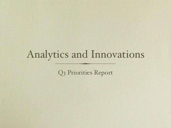 Analytics and Innovations      Q3 Priorities Report