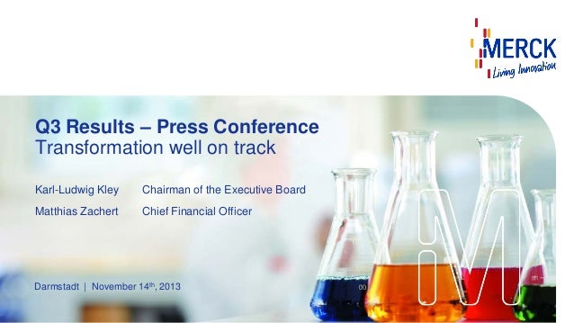 Q3 Results – Press Conference Transformation well on track Karl-Ludwig Kley  Chairman of the Executive Board  Matthias Zac...