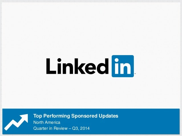 Top Performing Sponsored Updates  North America  Quarter in Review – Q3, 2014
