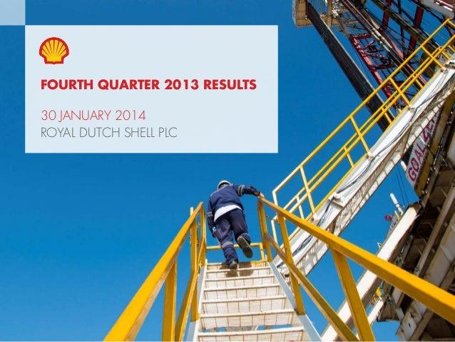 Copyright of Royal Dutch Shell plc 30 January, 2014 1 FOURTH QUARTER 2013 RESULTS 30 JANUARY 2014 ROYAL DUTCH SHELL PLC