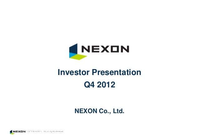 Investor Presentation      Q4 2012    NEXON Co., Ltd.