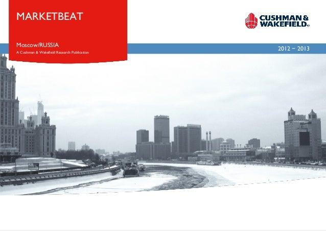 MARKETBEATMoscow/RUSSIA                                             2012 - 2013A Cushman & Wakefield Research Publication