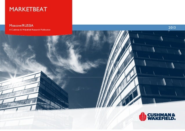 MARKETBEAT Moscow/RUSSIA A Cushman & Wakefield Research Publication  2013