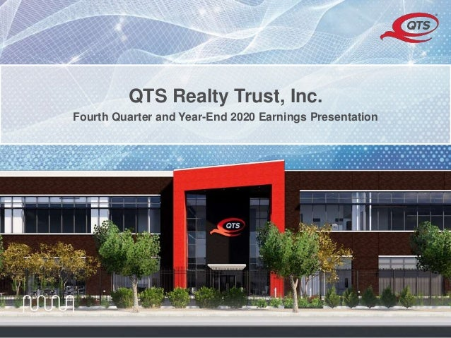 © QTS. All Rights Reserved. QTS Realty Trust, Inc. Fourth Quarter and Year-End 2020 Earnings Presentation