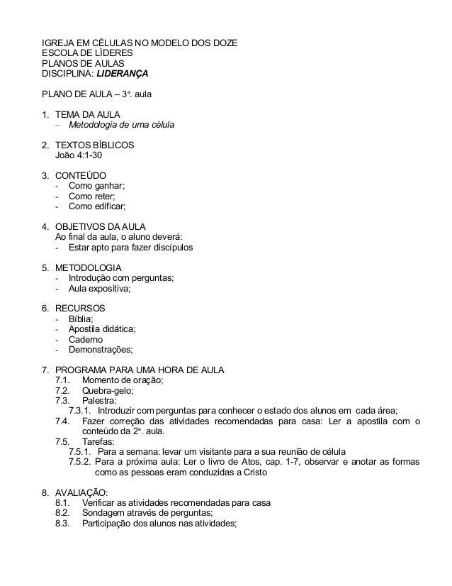 IGREJA EM CÉLULAS NO MODELO DOS DOZE ESCOLA DE LÍDERES PLANOS DE AULAS DISCIPLINA: LIDERANÇA PLANO DE AULA – 3a . aula 1. ...