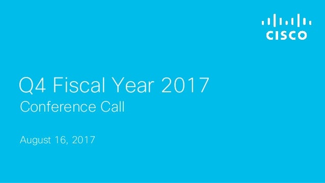 August 16, 2017 Conference Call Q4 Fiscal Year 2017