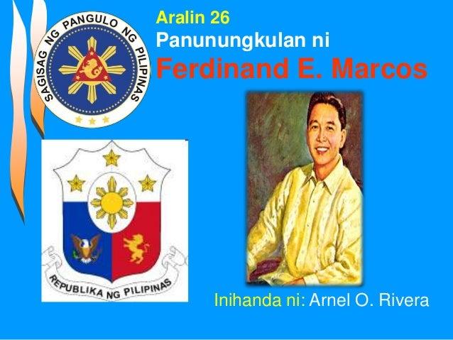 Inihanda ni: Arnel O. Rivera Aralin 26 Panunungkulan ni Ferdinand E. Marcos