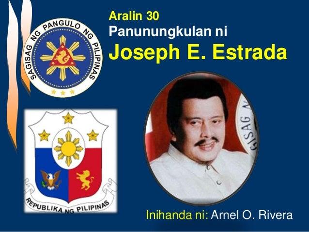 Aralin 30 Panunungkulan ni Joseph E. Estrada Inihanda ni: Arnel O. Rivera